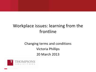 Workplace issues: learning from the frontline