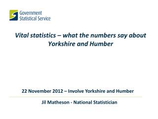 Vital statistics � what the numbers say about Yorkshire and Humber