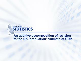 An additive decomposition of revision to the UK 'production' estimate of GDP