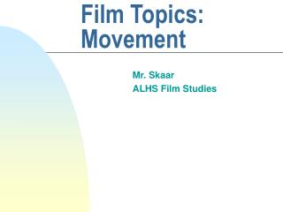 Film Topics:  Movement