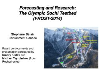 Forecasting and Research:   The Olympic Sochi Testbed  (FROST-2014)