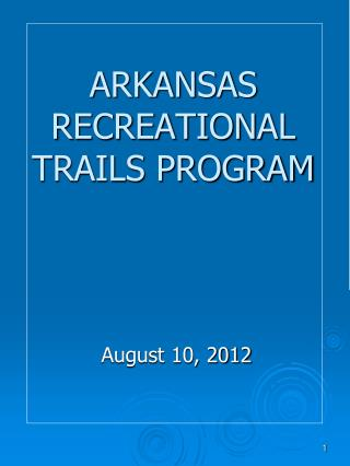 ARKANSAS RECREATIONAL TRAILS PROGRAM