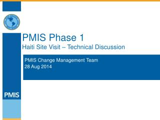 PMIS Phase 1 Haiti Site Visit – Technical Discussion