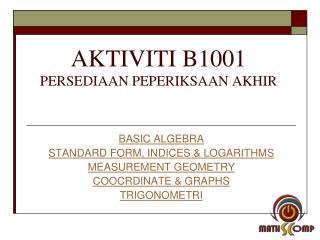 AKTIVITI B1001 PERSEDIAAN PEPERIKSAAN AKHIR
