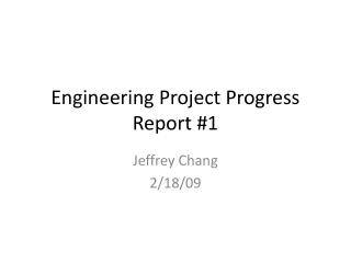 Engineering Project Progress Report #1