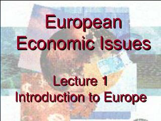 Lecture 1 Introduction to Europe