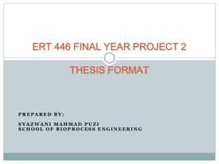 ERT 446 FINAL YEAR PROJECT 2 THESIS FORMAT