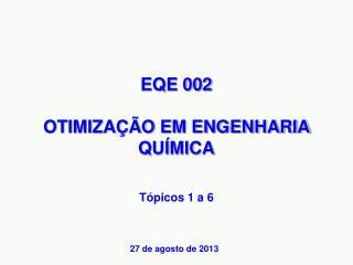 EQE 002 OTIMIZAÇÃO EM ENGENHARIA QUÍMICA