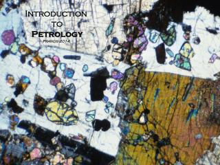 Introduction  to Petrology Francis 2014