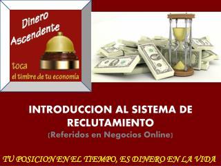 INTRODUCCION A L SISTEMA DE RECLUTAMIENTO (Referidos en Negocios Online)