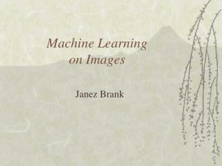 Machine Learning on Images