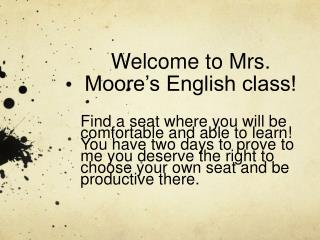 Welcome to Mrs. Moore�s English class!