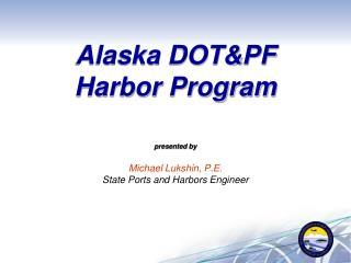 Alaska DOT&PF  Harbor Program