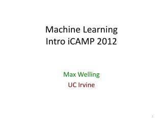 Machine Learning  Intro  iCAMP  2012