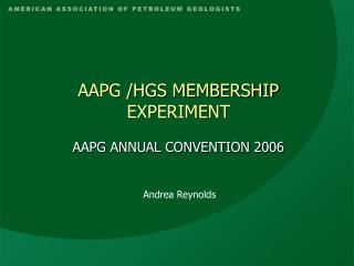 AAPG /HGS MEMBERSHIP EXPERIMENT AAPG ANNUAL CONVENTION 2006