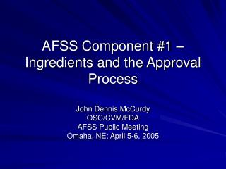 AFSS Component #1 – Ingredients and the Approval Process
