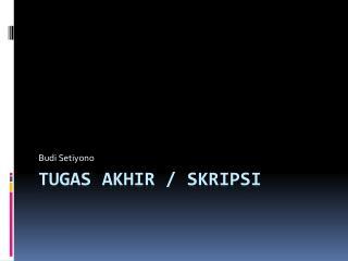 TUGAS AKHIR / SKRIPSI