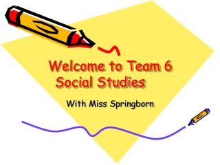 Welcome to Team 6 Social Studies