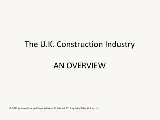 The U.K. Construction Industry AN OVERVIEW