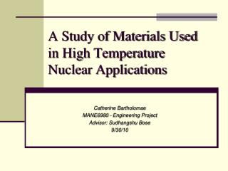 A Study of Materials Used in High Temperature Nuclear Applications