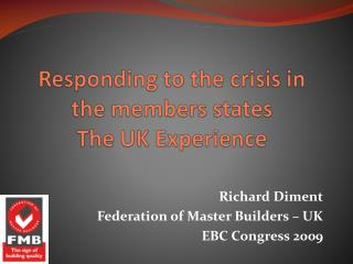 Richard Diment Federation of Master Builders – UK EBC Congress 2009