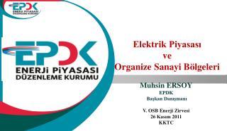 Elektrik Piyasası  ve Organize Sanayi Bölgeleri