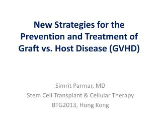 New Strategies for the  Prevention and Treatment of  Graft vs. Host Disease (GVHD)