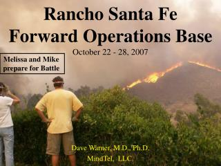 Rancho Santa Fe Forward Operations Base October 22 - 28, 2007