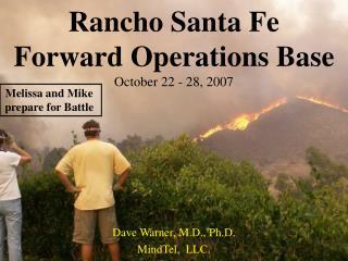 Rancho Santa Fe Forward Operations Base October 22 - 28, 2007