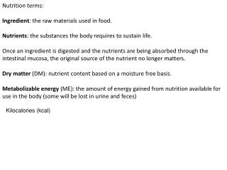 Nutrition terms: Ingredient : the raw materials used in food.