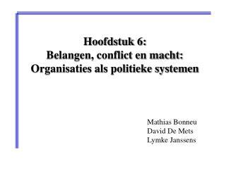 Hoofdstuk 6: Belangen, conflict en macht: Organisaties als politieke systemen