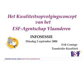 Het Kwaliteitsopvolgingsconcept van het  ESF-Agentschap Vlaanderen INFOSESSIE