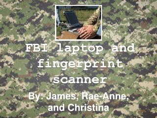 FBI laptop and fingerprint scanner