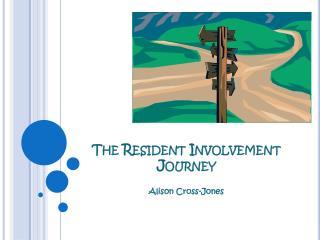 The Resident Involvement  Journey