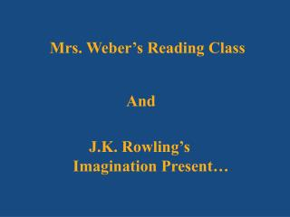 Mrs.  Weber's Reading  Class