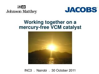 Working together on a mercury-free VCM catalyst