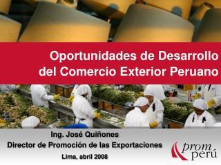 Oportunidades de Desarrollo del Comercio Exterior Peruano