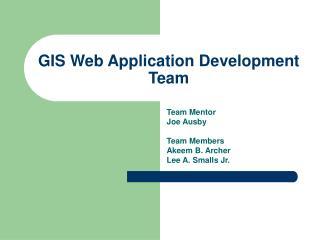 GIS Web Application Development Team