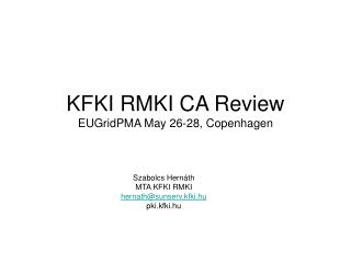 KFKI RMKI CA Review EUGridPMA May 26-28, Copenhagen