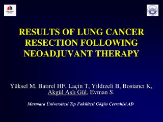 RESULTS OF LUNG CANCER RESECTION FOLLOWING NEOADJUVANT THERAPY