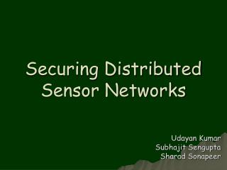 Securing Distributed Sensor Networks