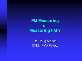 FM Measuring or Measuring FM ?