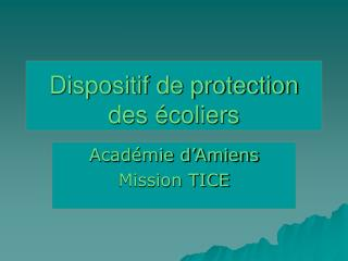 Dispositif de protection des écoliers