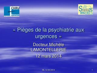 «Pièges de la psychiatrie aux urgences»