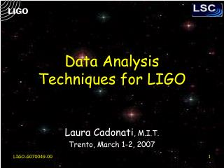 Data Analysis  Techniques for LIGO