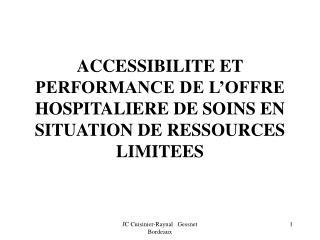 ACCESSIBILITE ET PERFORMANCE DE L'OFFRE HOSPITALIERE DE SOINS EN SITUATION DE RESSOURCES LIMITEES
