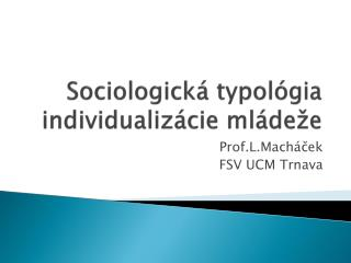 Sociologická typológia individualizácie mládeže