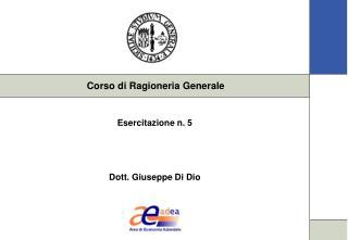Esercitazione n. 5 Dott. Giuseppe Di Dio