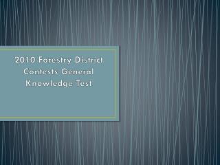 2010 Forestry District Contests General Knowledge Test