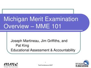 Michigan Merit Examination  Overview – MME 101